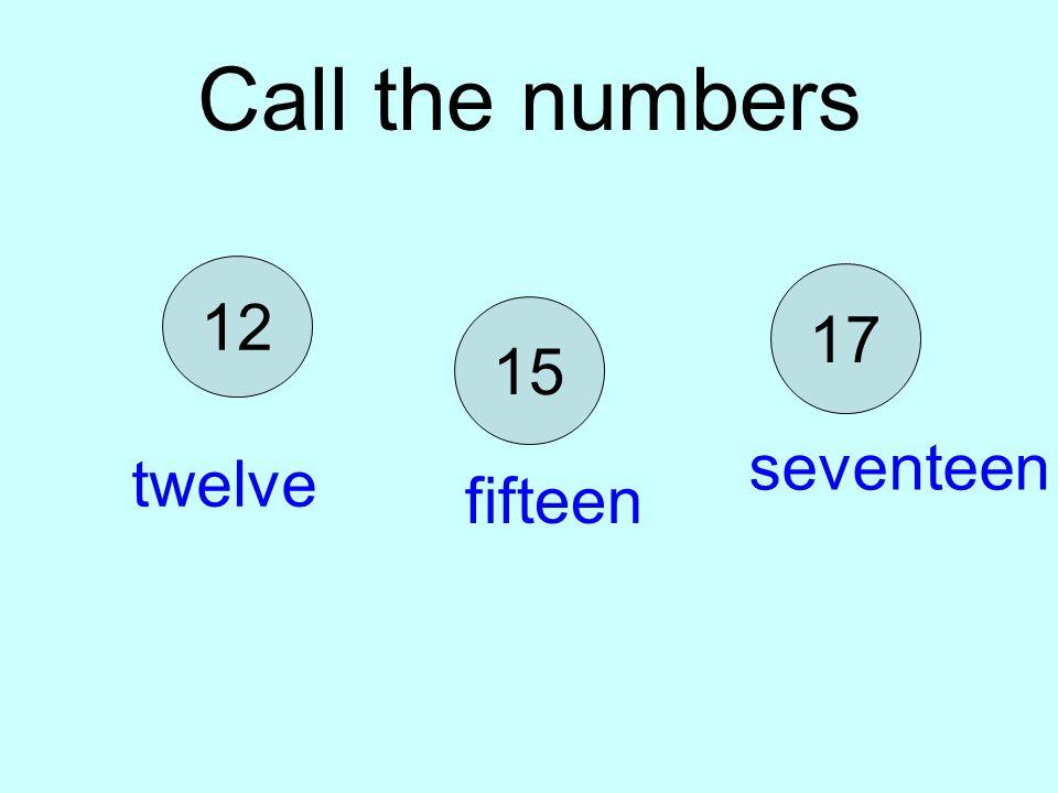 Call the numbers 12 17 15 seventeen twelve fifteen