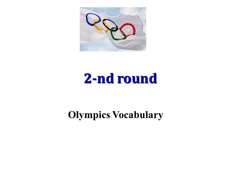 2-nd round Olympics Vocabulary