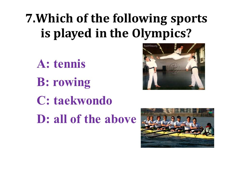 7.Which of the following sports is played in the Olympics