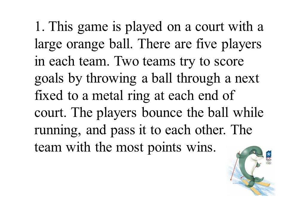 1. This game is played on a court with a large orange ball