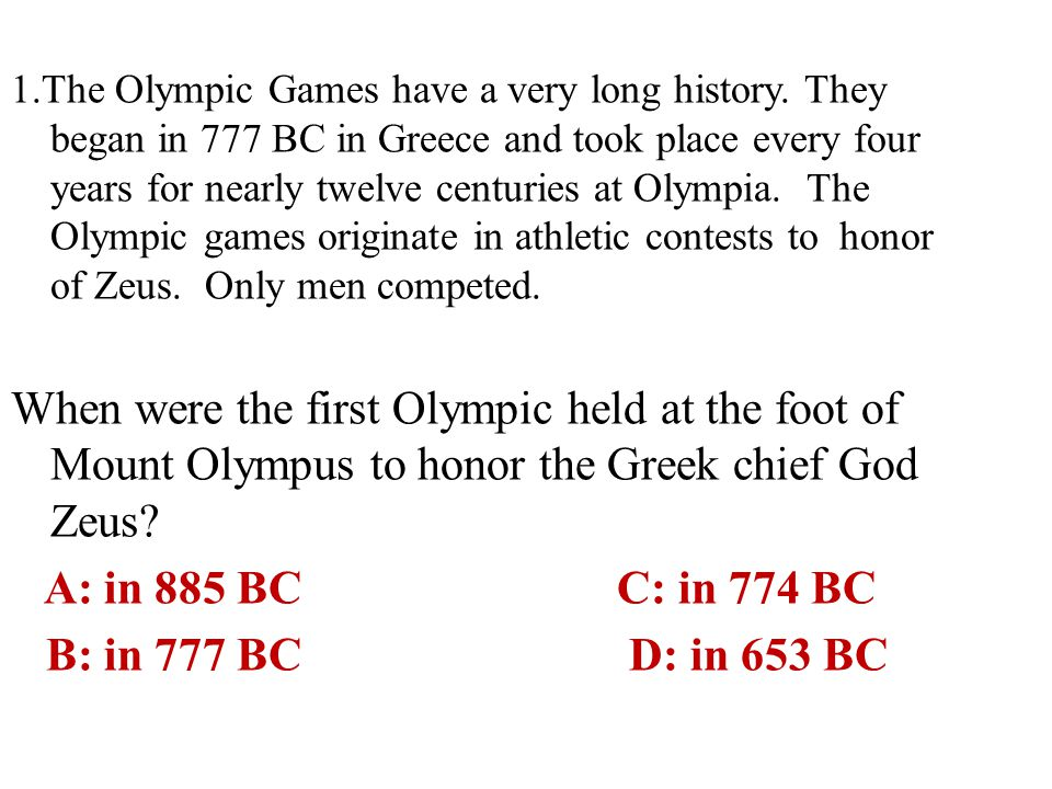 1. The Olympic Games have a very long history