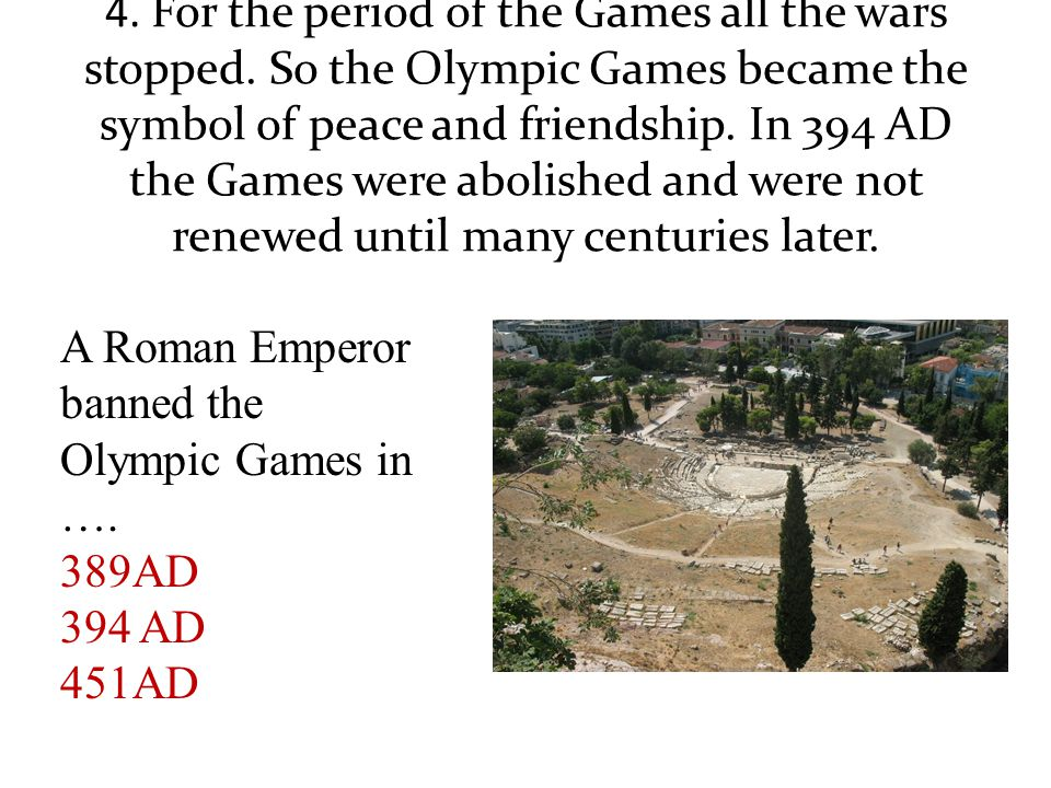 4. For the period of the Games all the wars stopped