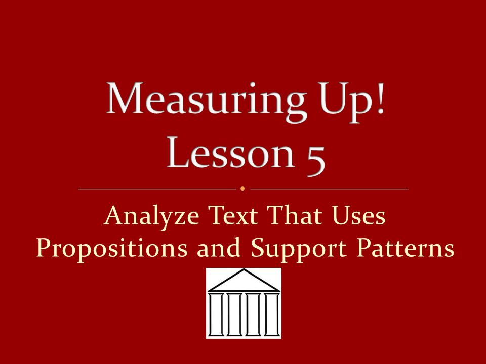 Analyze Text That Uses Propositions and Support Patterns