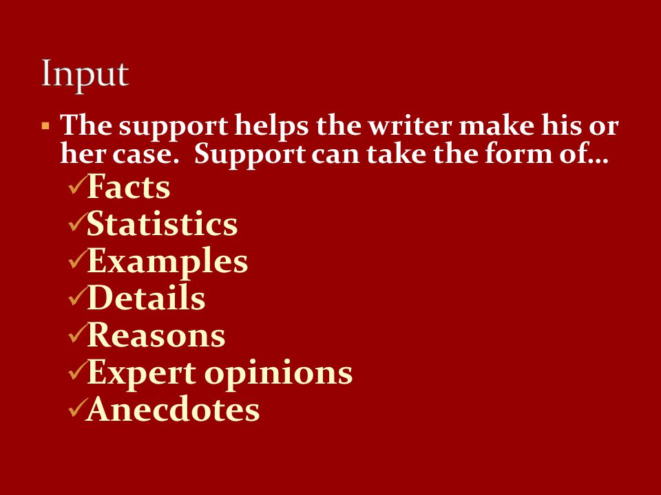 Input Facts Statistics Examples Details Reasons Expert opinions