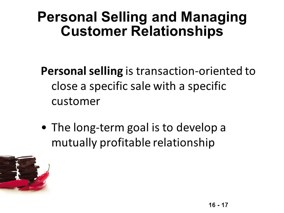 Personal Selling and Managing Customer Relationships