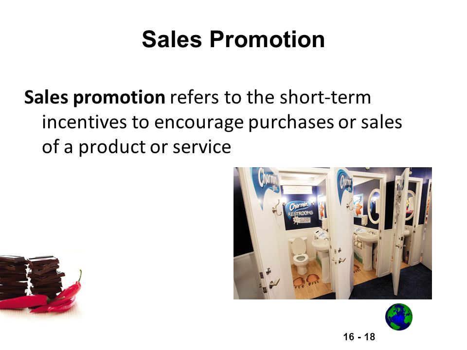 Sales Promotion Sales promotion refers to the short-term incentives to encourage purchases or sales of a product or service.