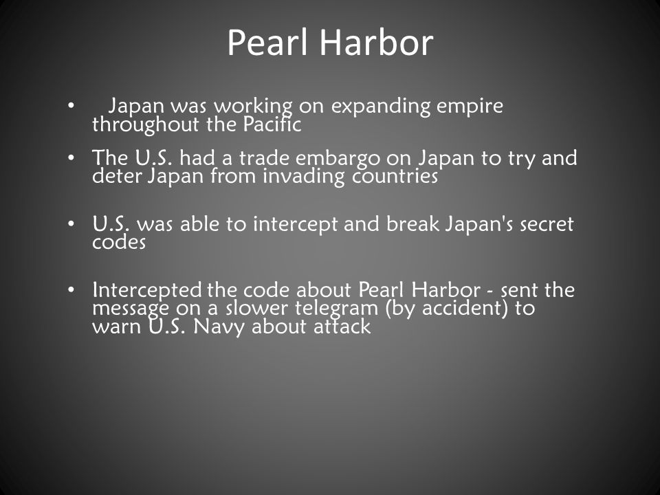 Pearl Harbor Japan was working on expanding empire throughout the Pacific.