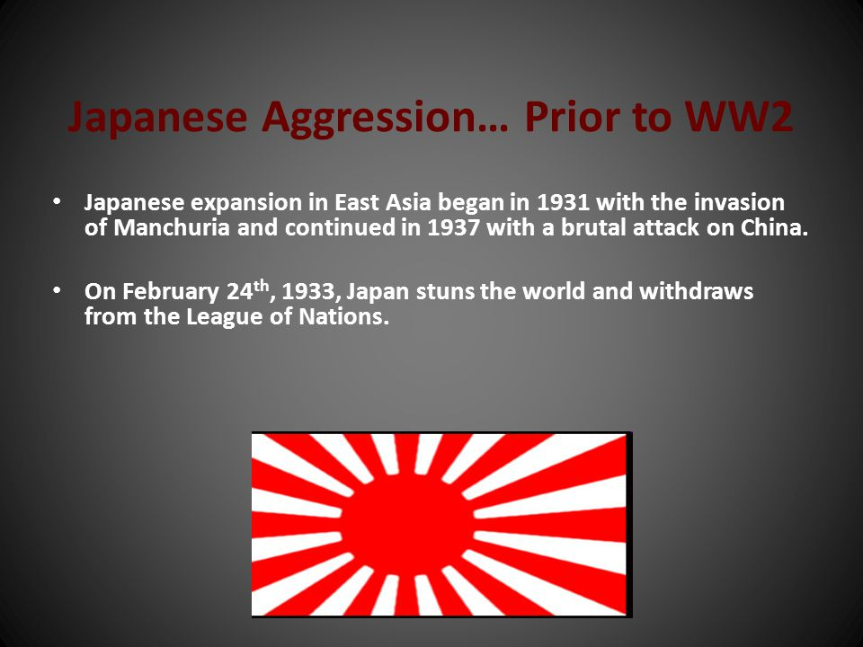 Japanese Aggression… Prior to WW2
