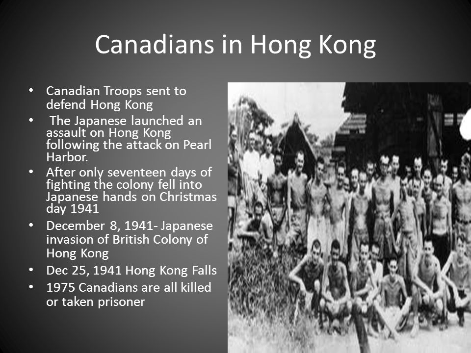 Canadians in Hong Kong Canadian Troops sent to defend Hong Kong