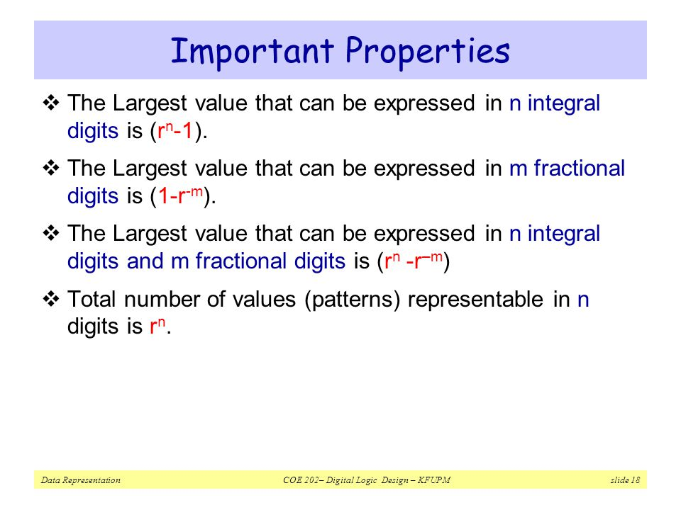 Important Properties The Largest value that can be expressed in n integral digits is (rn-1).