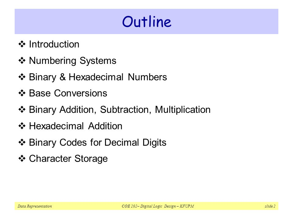 Outline Introduction Numbering Systems Binary & Hexadecimal Numbers