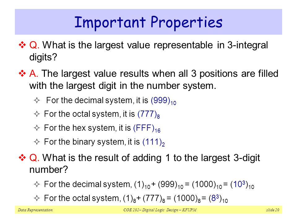 Important Properties Q. What is the largest value representable in 3-integral digits