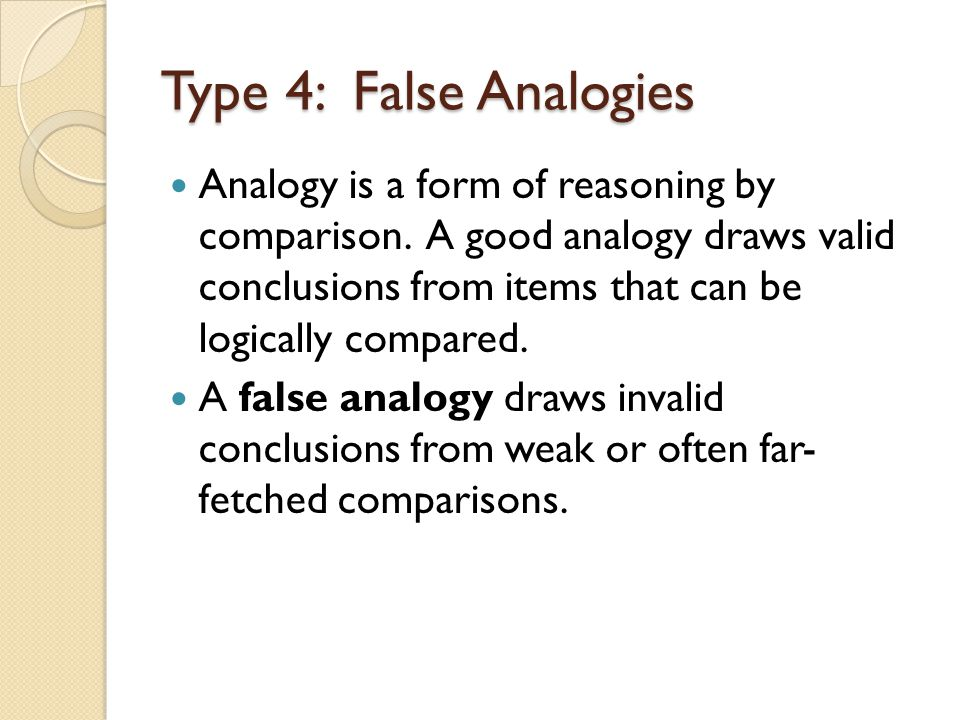 Type 4: False Analogies