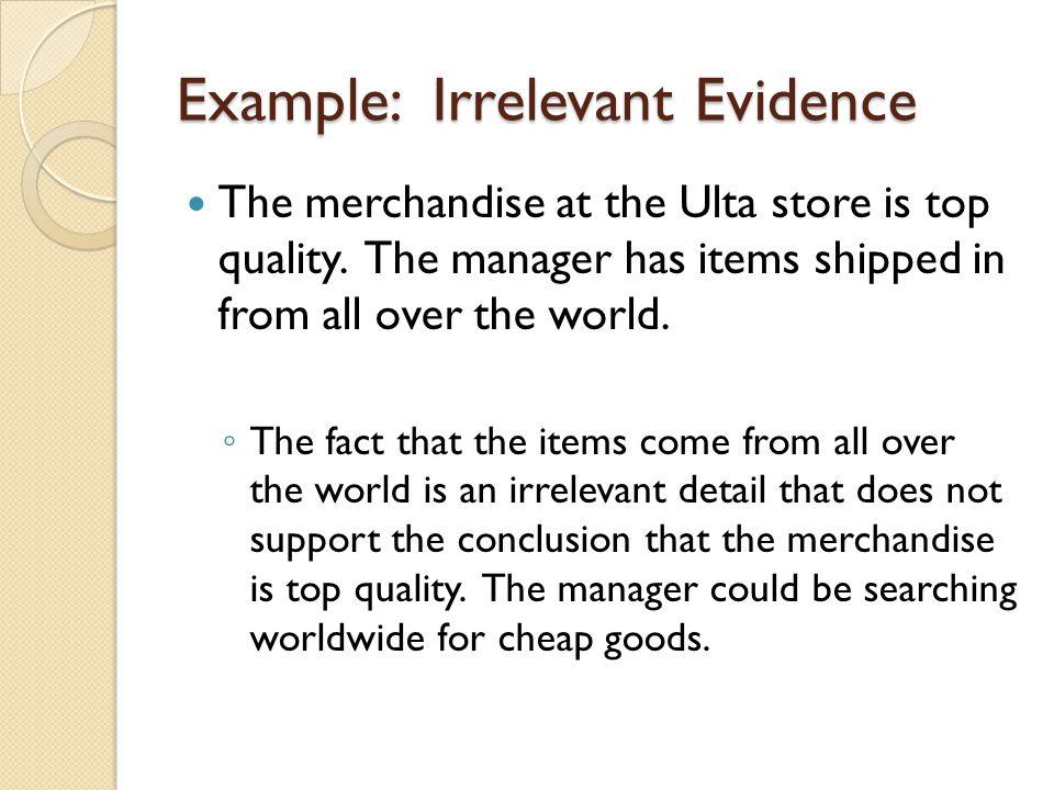 Example: Irrelevant Evidence