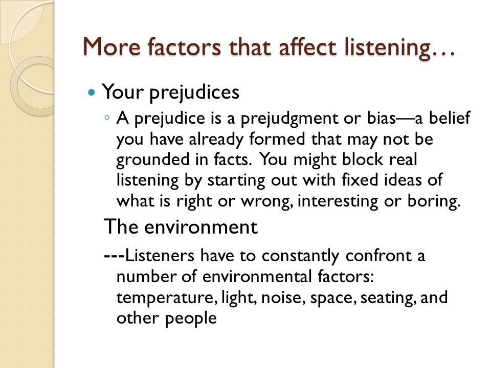 More factors that affect listening…