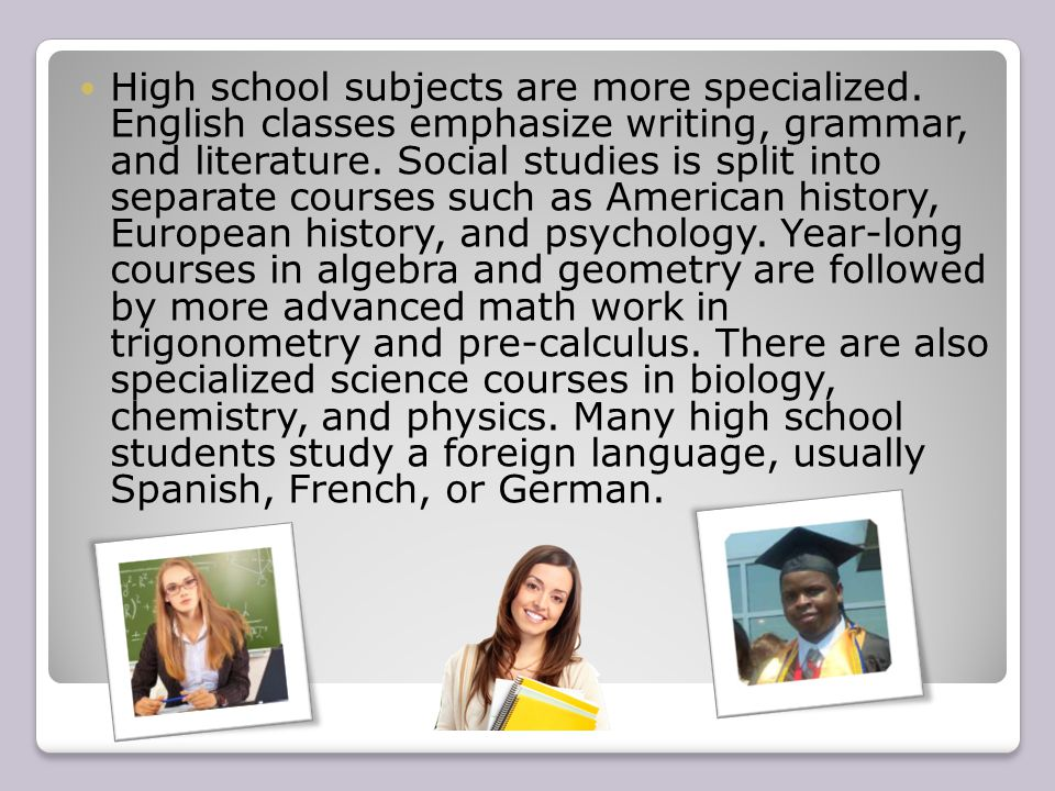 High school subjects are more specialized