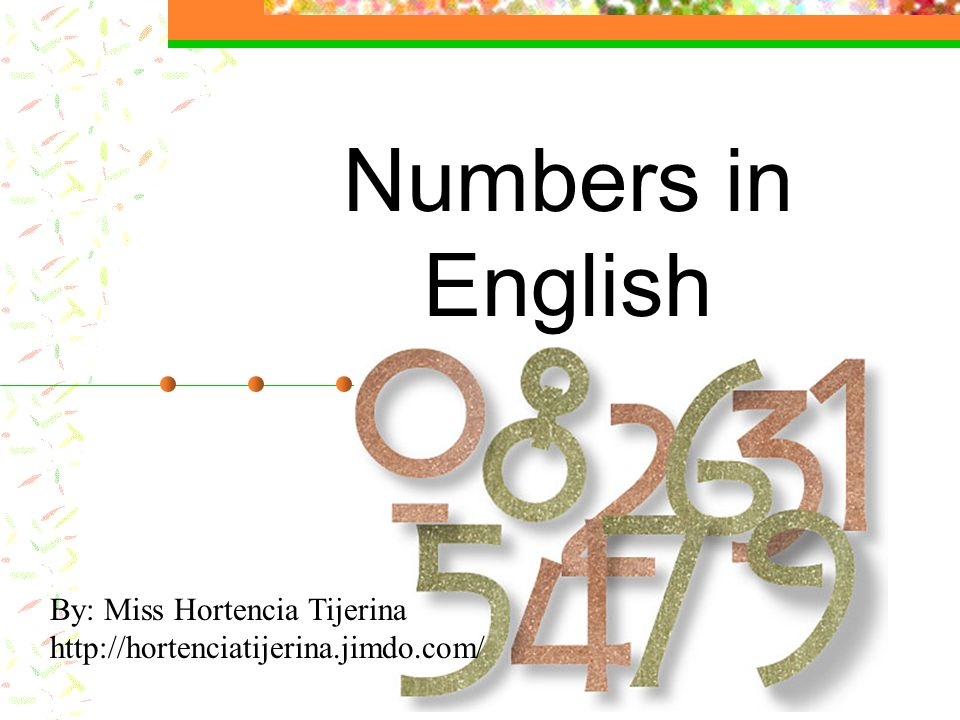 Numbers in English By: Miss Hortencia Tijerina