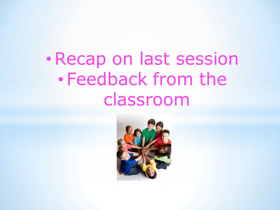 Feedback from the classroom