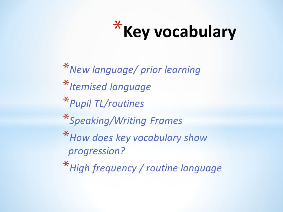 Key vocabulary New language/ prior learning Itemised language