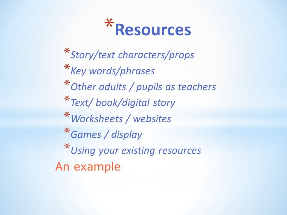 Resources Story/text characters/props Key words/phrases