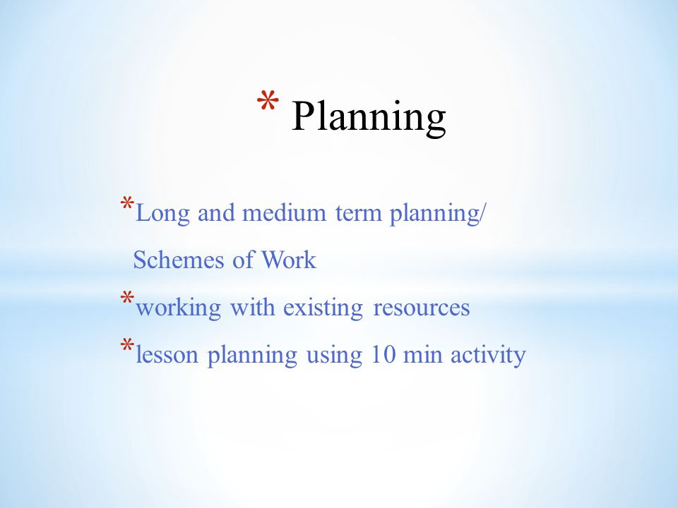 Planning Long and medium term planning/ Schemes of Work