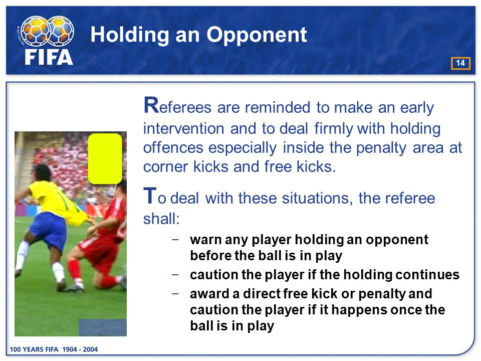 To deal with these situations, the referee shall: