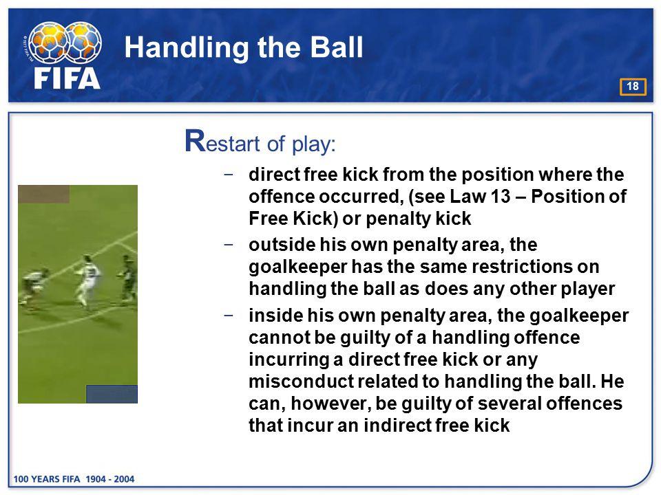 Restart of play: Handling the Ball