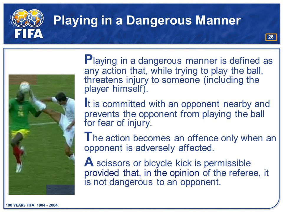 Playing in a Dangerous Manner