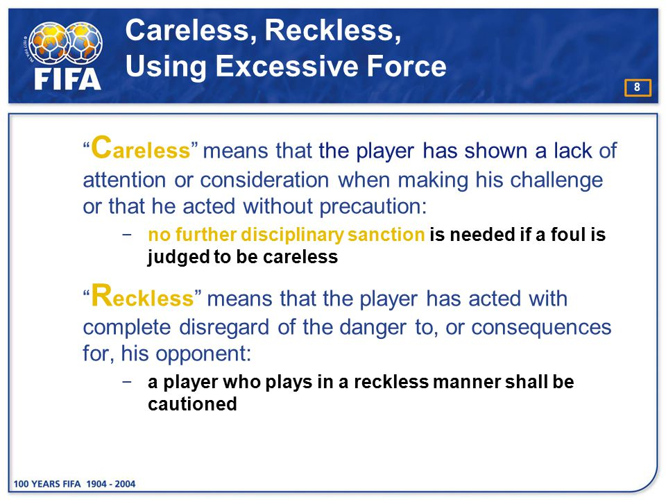 Careless, Reckless, Using Excessive Force