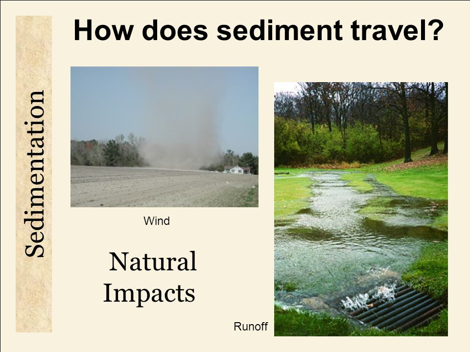 How does sediment travel