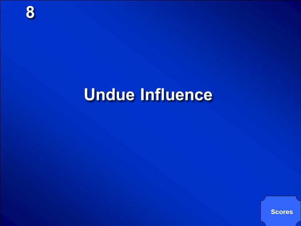 8 Undue Influence Scores