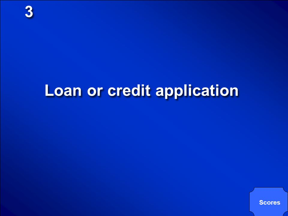 Loan or credit application