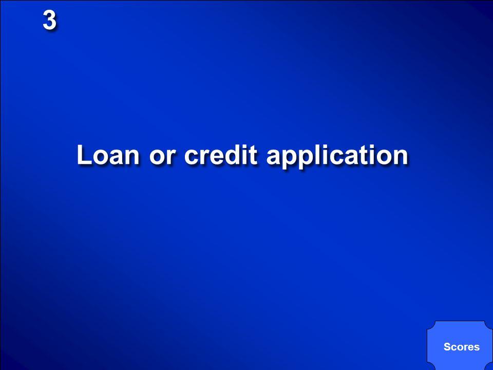 Loan or credit application
