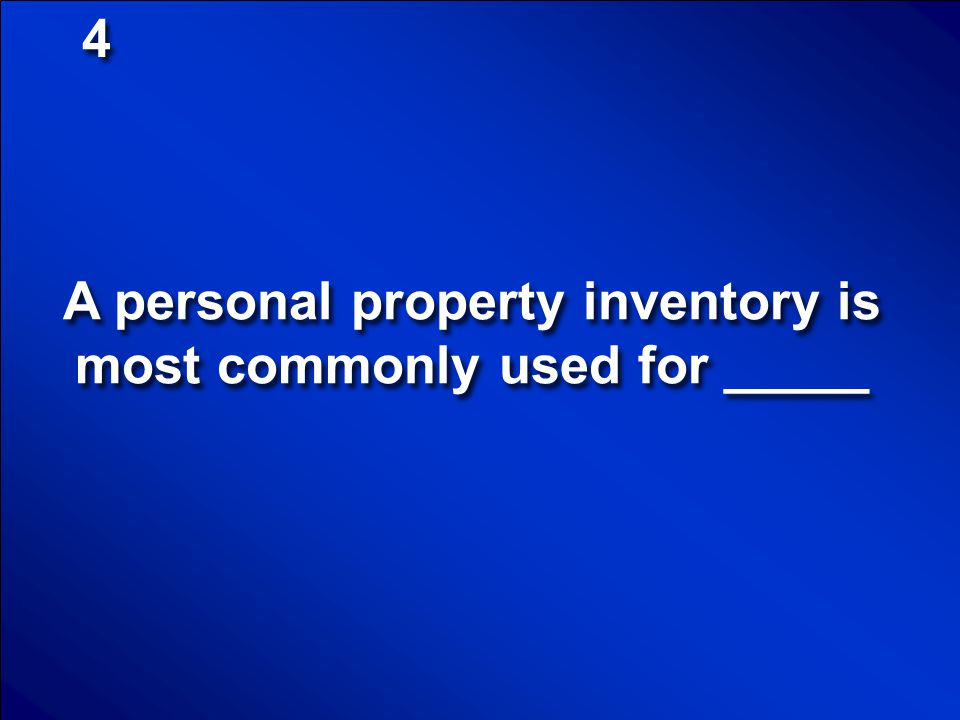 A personal property inventory is most commonly used for _____