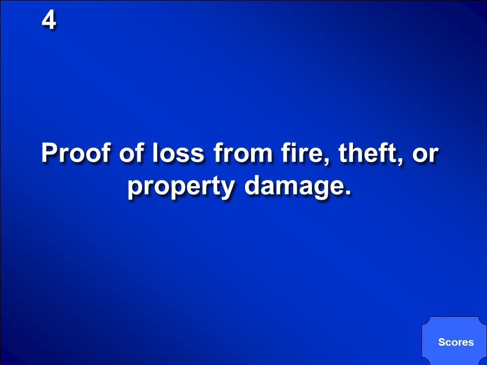 Proof of loss from fire, theft, or property damage.