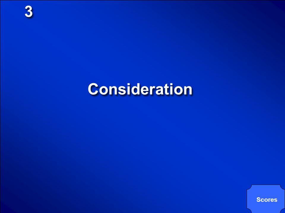 3 Consideration Scores