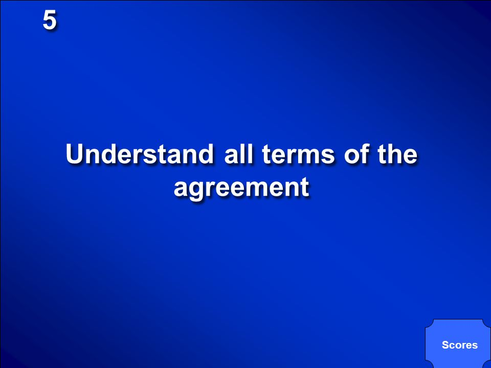 Understand all terms of the agreement