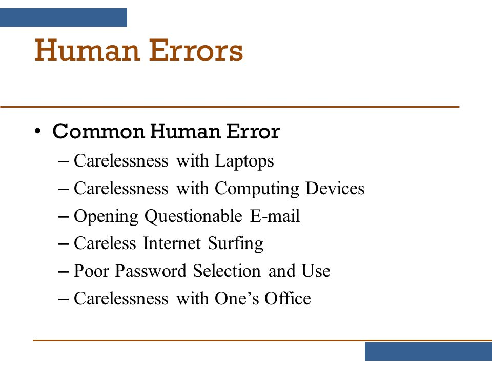 Human Errors Common Human Error Carelessness with Laptops