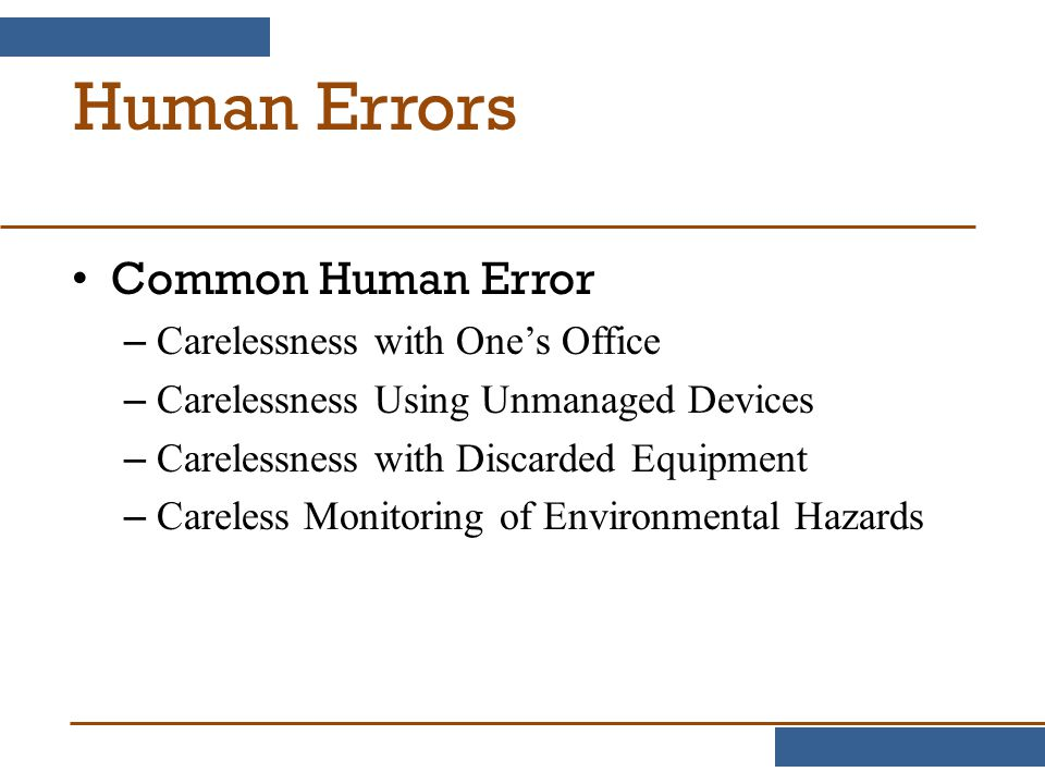Human Errors Common Human Error Carelessness with One's Office