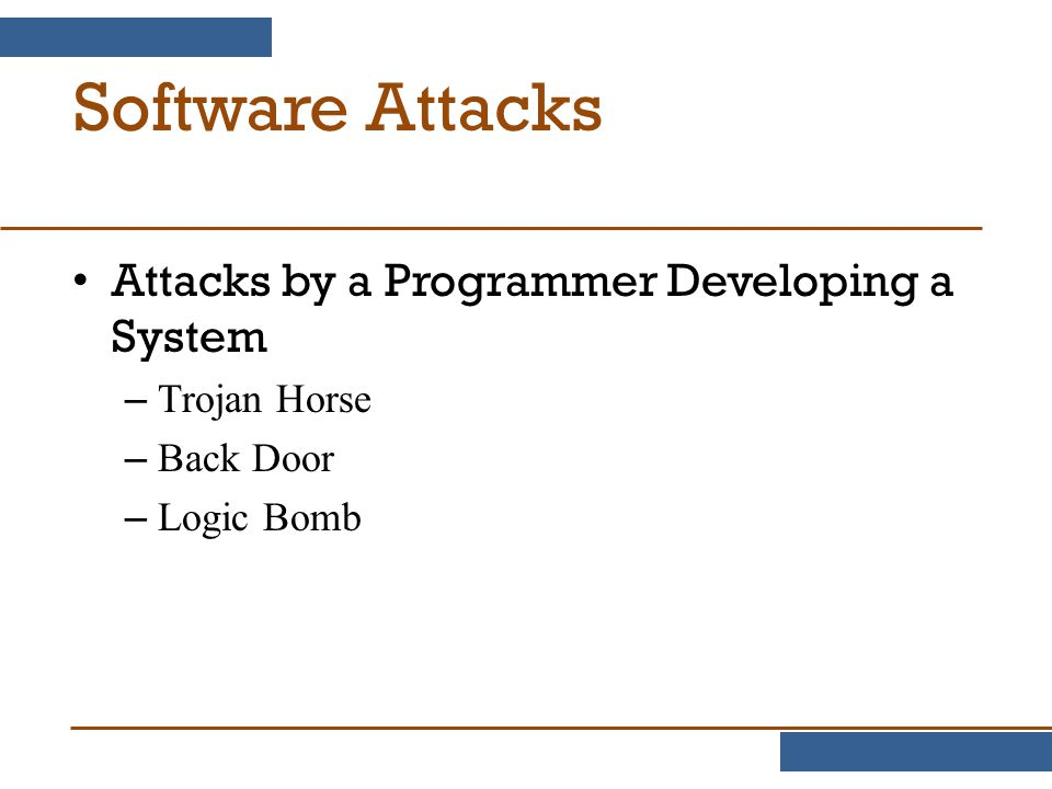 Software Attacks Attacks by a Programmer Developing a System