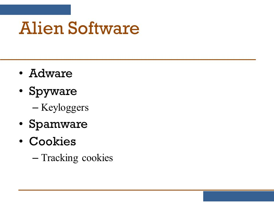 Alien Software Adware Spyware Spamware Cookies Keyloggers