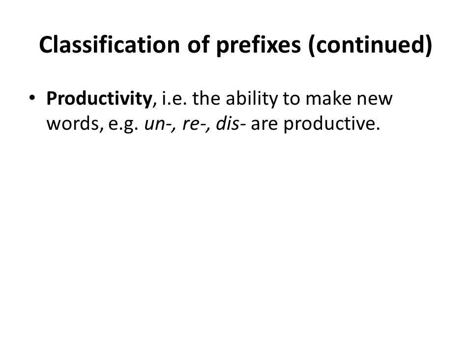 Classification of prefixes (continued)