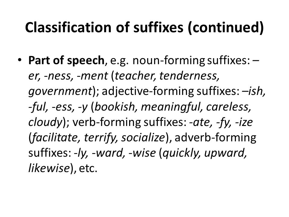 Classification of suffixes (continued)
