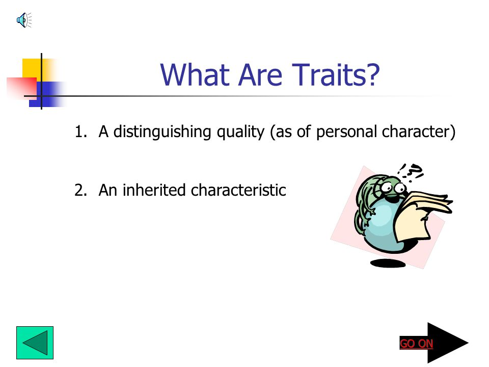 What Are Traits A distinguishing quality (as of personal character)