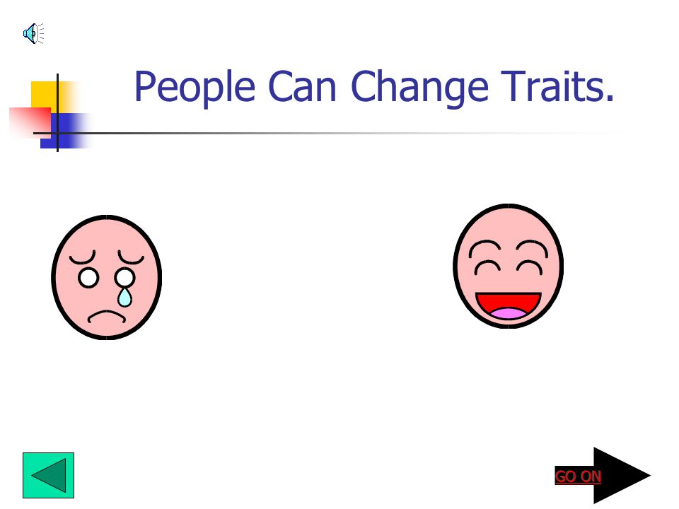 People Can Change Traits.