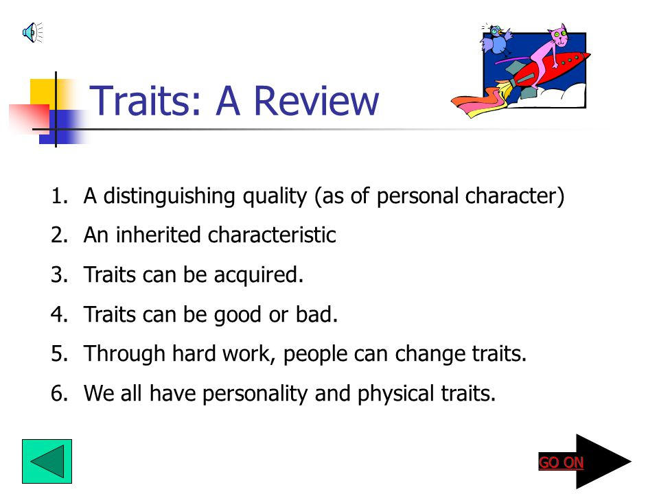 Traits: A Review A distinguishing quality (as of personal character)