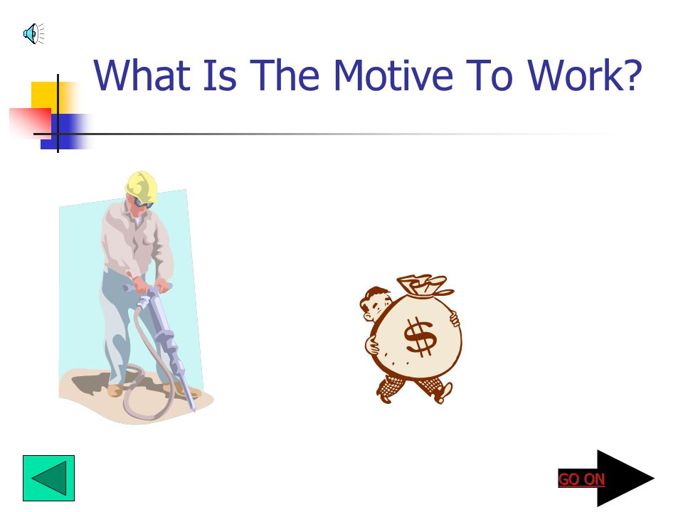 What Is The Motive To Work