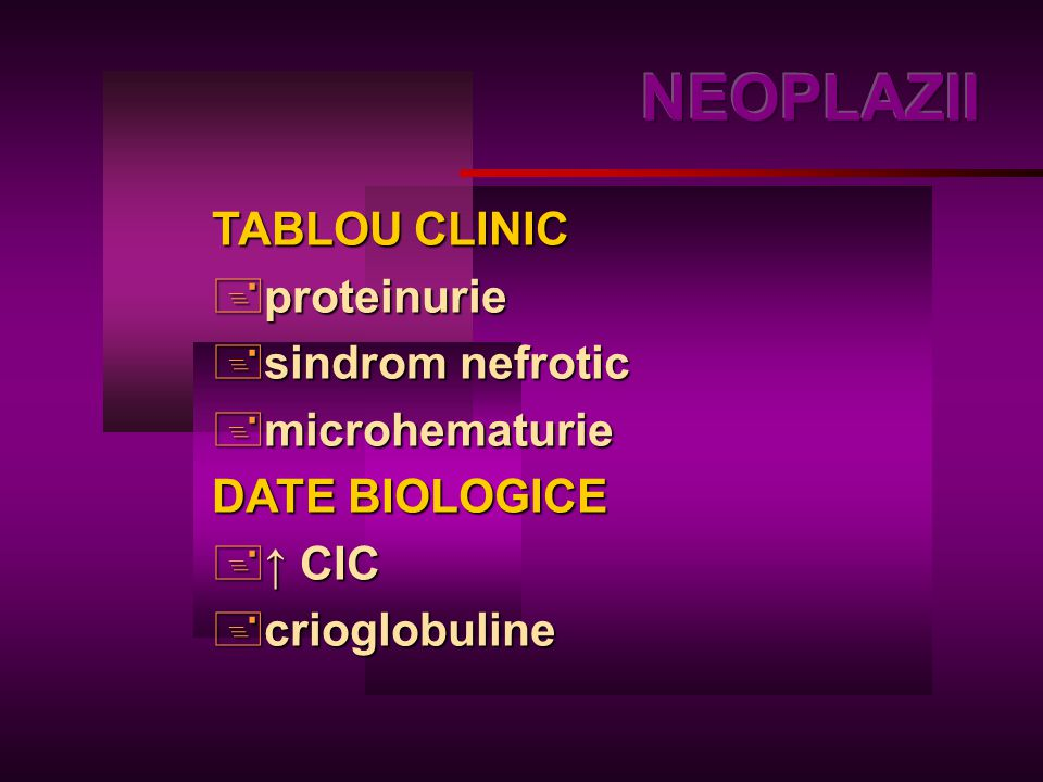 NEOPLAZII TABLOU CLINIC proteinurie sindrom nefrotic microhematurie