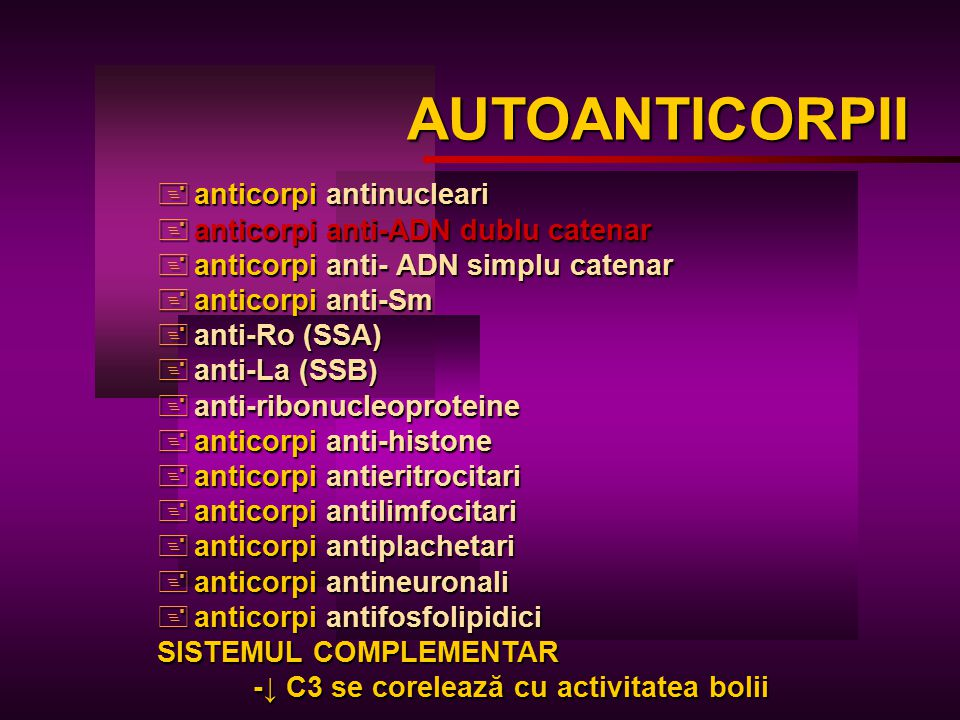AUTOANTICORPII anticorpi antinucleari anticorpi anti-ADN dublu catenar