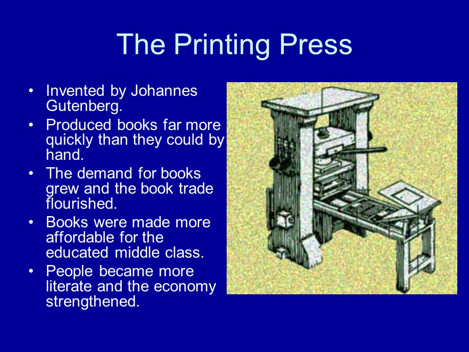 The Printing Press Invented by Johannes Gutenberg.